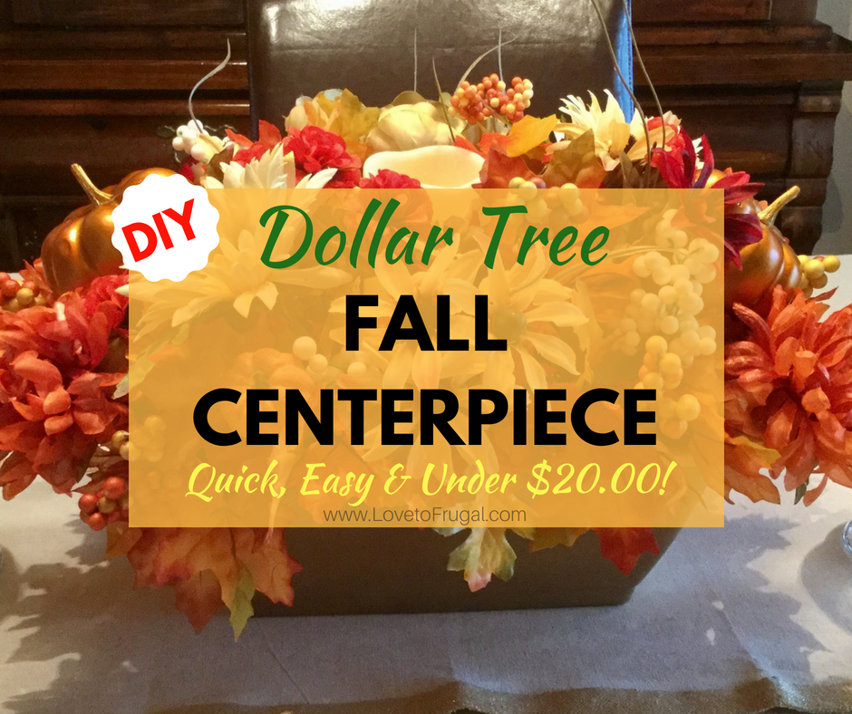 Cool How To Make A Diy Dollar Tree Fall Centerpiece Love To Frugal Download Free Architecture Designs Viewormadebymaigaardcom